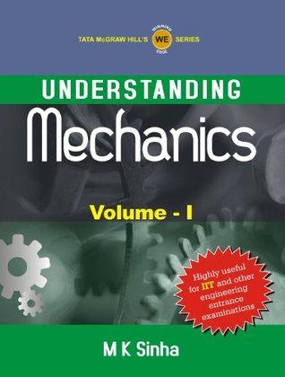 Understanding Mechanics Volume - I