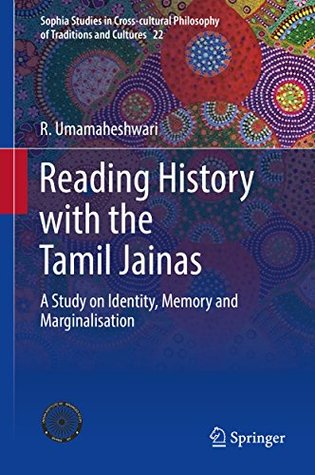 Reading History with the Tamil Jainas: A Study on Identity, Memory and Marginalisation