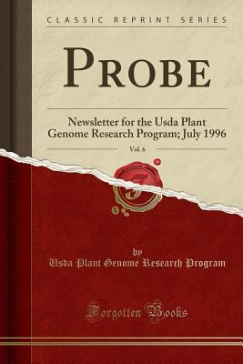 Probe, Vol. 6: Newsletter for the USDA Plant Genome Research Program; July 1996