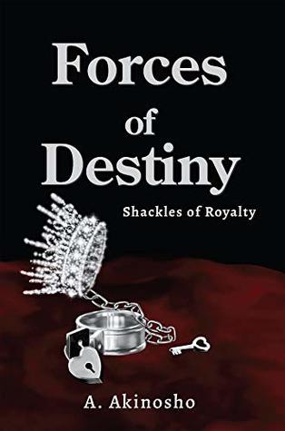 Forces of Destiny: Shackles of Royalty
