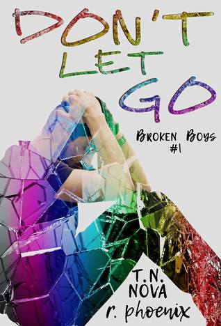 Don-t-Let-Go-Broken-Boys-1-R-Phoenix