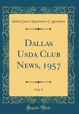 Dallas USDA Club News, 1957, Vol. 9
