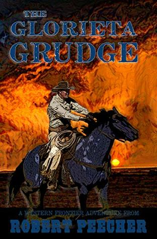 The Glorieta Grudge: A Western Frontier Adventure