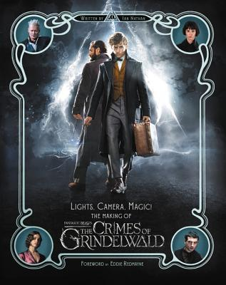 Lights, Camera, Magic: The Making of Fantastic Beasts: The Crimes of Grindelwald