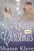 Not Quite Christmas by Sharon Kleve