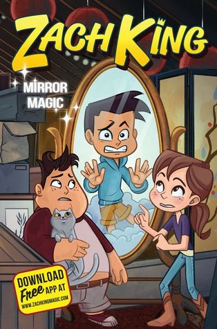 Mirror Magic (Zach King's Magical Life Trilogy #3)