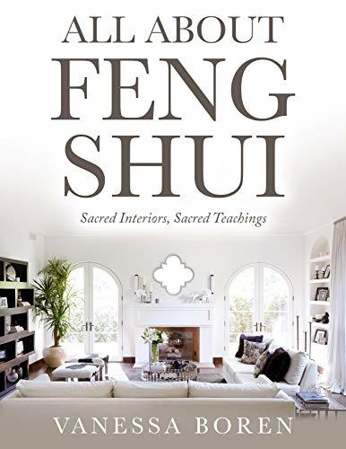 All About Feng Shui : Sacred Interiors, Sacred Teachings