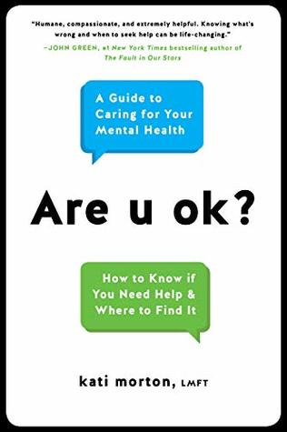 Are u ok?: A Guide to Caring for Your Mental Health by Kati
