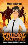 Primal Nature (Johnny Wagner, Godlike PI Book 2)