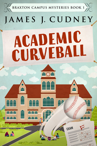 Academic Curveball (Braxton Campus Mysteries #1)