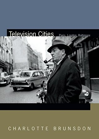 Television Cities: Paris, London, Baltimore