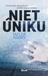 Niet úniku by Taylor  Adams