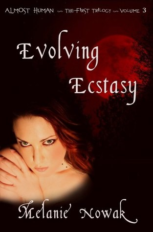 Evolving Ecstasy (Almost Human,  The First Trilogy, #3)