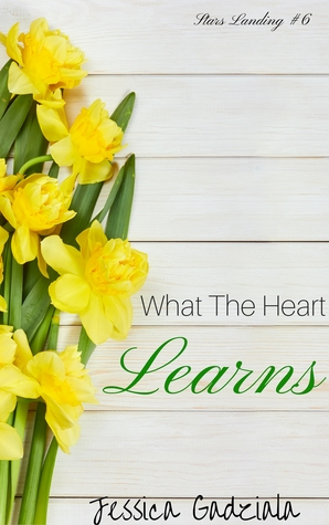What The Heart Learns (Stars Landing #6)
