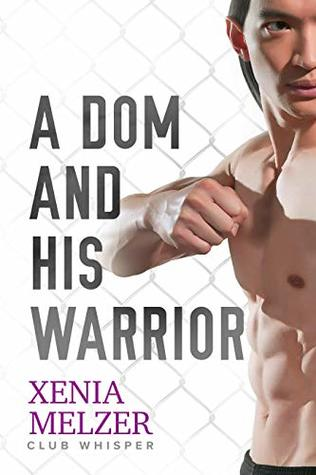 A Dom and His Warrior (Club Whisper, #3)