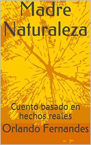 Madre Naturaleza: Cuento basado en hechos reales