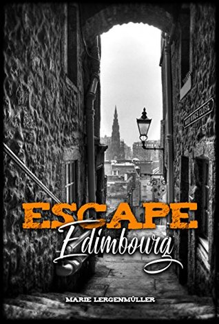 Escape Game à Edimbourg - Tome 1 : Invitation royale