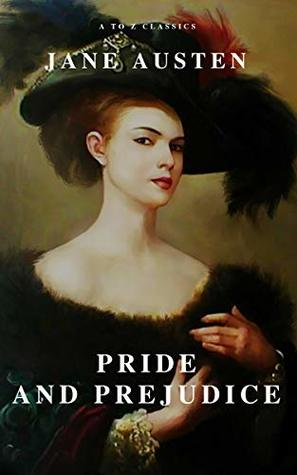 Pride and Prejudice ( A to Z Classics )