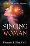 Singing Woman: Voices of the Sacred Feminine