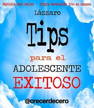 TIPS PARA EL ADOLESCENTE EXITOSO: PORQUE ERES ÚNICO E IRREPETIBLE (Crecer de Cero nº 21)