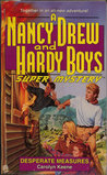 Desperate Measures (Nancy Drew and the Hardy Boys: Super Mystery, #18)