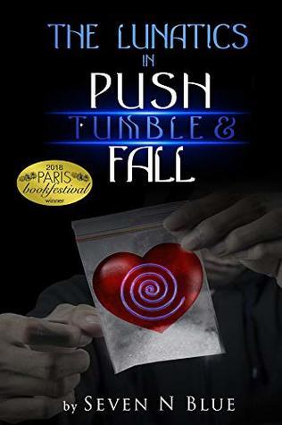The Lunatics: Push, Tumble & Fall: Push, Tumble & Fall
