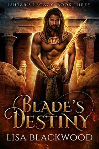 Blade's Destiny (Ishtar's Legacy, #3) by Lisa Blackwood
