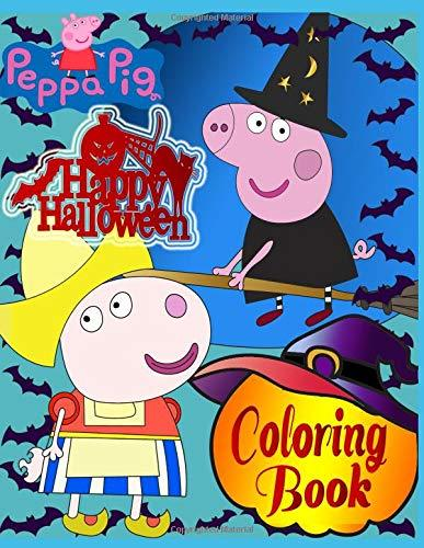 Happy Halloween Peppa Pig: Coloring book: 40 pages for coloring