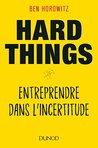 Hard Things: Entreprendre dans l'incertitude