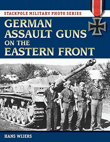 German Assault Guns on the Eastern Front (Stackpole Military Photo Series)