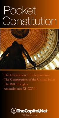 Pocket Constitution: The Declaration of Independence, Constitution and Amendments: The Constitution at Your Fingertips