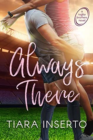 Always There (Rugby Brothers Book 1)