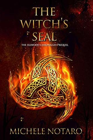 The Witch's Seal: The Ellwood Chronicles Prequel