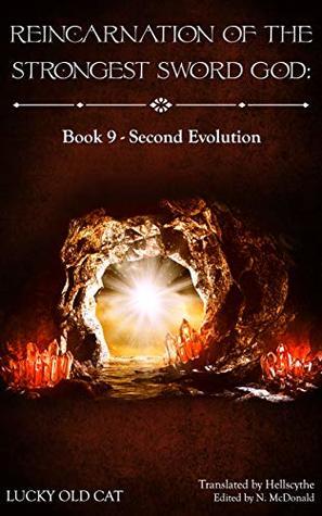 Reincarnation of the Strongest Sword God: Book 9 - Second Evolution