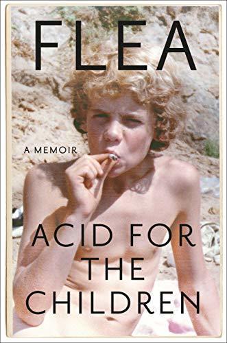 Acid for the Children: A Memoir