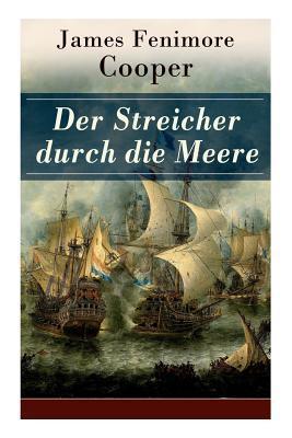 Der Streicher Durch Die Meere (Vollst�ndige Deutsche Ausgabe)