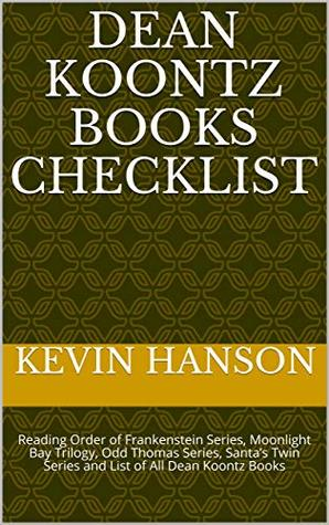 Dean Koontz Books Checklist: Reading Order of Frankenstein Series, Moonlight Bay Trilogy, Odd Thomas Series, Santa's Twin Series and List of All Dean Koontz Books