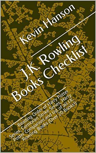 J.K. Rowling Books Checklist: Reading Order of Harry Potter Series, Cormoran Strike Series, Harry Potter Companion and list of all J.K. Rowling Books (Over 20 Books!)
