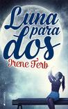 Luna para dos by Irene Ferb