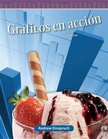 Gráficos en Acción (Graphs in Action) (Spanish Version) (Nivel 5 (Level 5)): Graficar (Graphing)