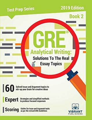 GRE Analytical Writing: Solutions to the Real Essay Topics - Book 2: Volume 18