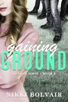 Gaining Ground (Faith, #3)