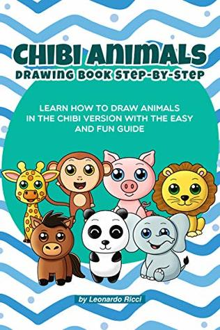 Chibi Animals Drawing Book Step By Step Learn How To Draw Animals