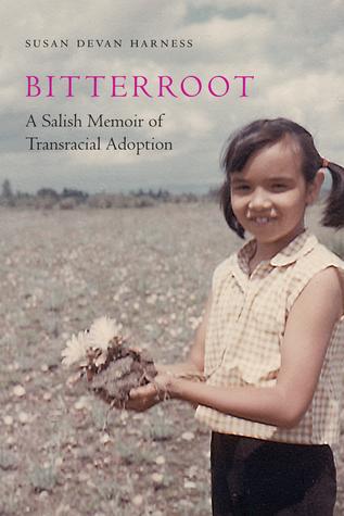 Bitterroot: A Salish Memoir of Transracial Adoption