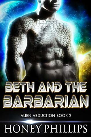 Beth and the Barbarian (Alien Abduction, #2)
