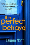 The Perfect Betrayal: The addictive thriller you won't want to miss in 2019