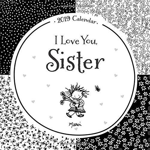 "2019 Calendar: I Love You, Sister, 12"" x 12"""