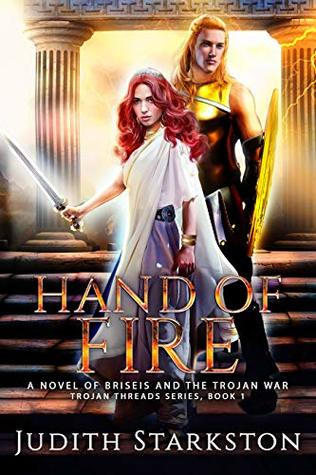 Hand of Fire: A Novel of Briseis and the Trojan War (Trojan Threads Book 1)