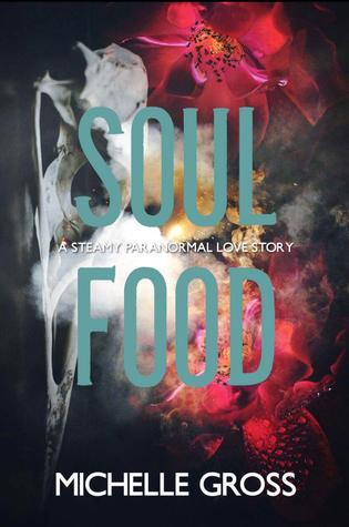Soul Food (Steamy Paranormal Romance Standalone)