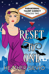 Reset to One (Paranormal Talent Agency, #2)